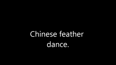 Thumbnail for entry Chinese Feather Dance