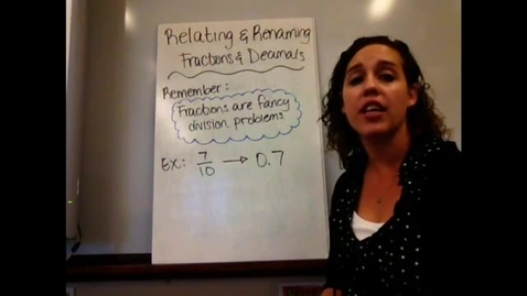 Thumbnail for entry 6th - Sect 6-12 through 6-14 Relating & Renaming Fractions as Decimals