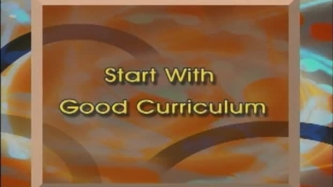 Thumbnail for entry Start WIth Good Curriculum