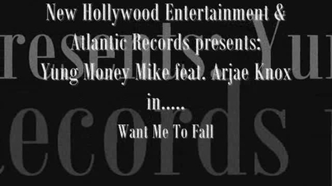 Thumbnail for entry Want Me To Fall- Yung Money Mike ft. Arjae Knox
