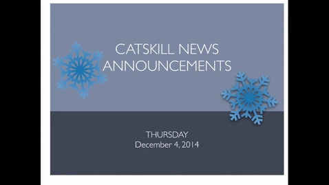 Thumbnail for entry Catskill News Announcements 12.4.14