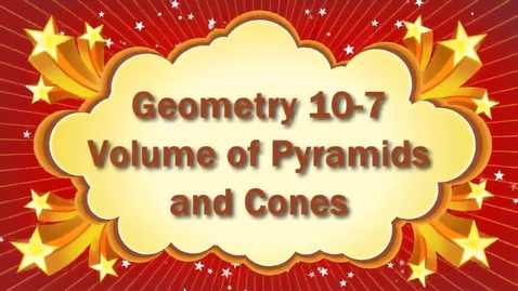 Thumbnail for entry Geometry 10-7 Volume of Pyramids and Cones