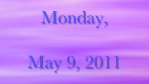 Thumbnail for entry Monday, May 9, 2011