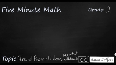 Thumbnail for entry 2nd Grade Math Personal Financial Literacy Deposits and Withdrawals