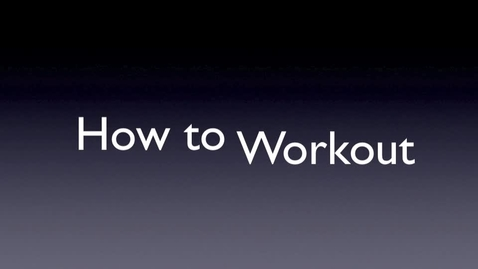 Thumbnail for entry How to Workout