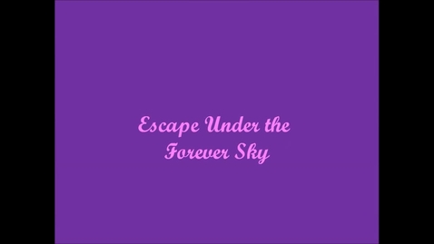 Thumbnail for entry Escape Under the Forever Sky