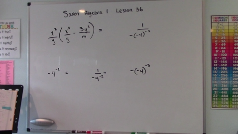 Thumbnail for entry Saxon Algebra 1 - Lesson  36 - Distributive Property & Minus Signs with Negative Exponents