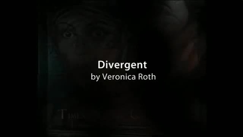 Thumbnail for entry DIVERGENT, by Veronica Roth