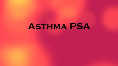 Thumbnail for entry Asthma Public Service Announcement