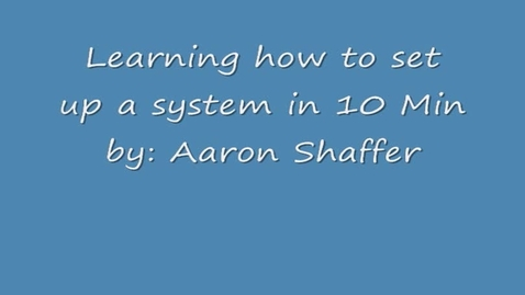 Thumbnail for entry Aaron Shaffer Demonstration Video - System Install