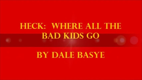 Thumbnail for entry Heck, Where the Bad Kids Go by Dale Basye