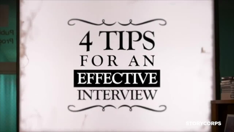 Thumbnail for entry Four Tips for an Effective Interview_ A StoryCorps Education Tool.mp4