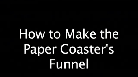 Thumbnail for entry Paper Roller Coaster : Funnel