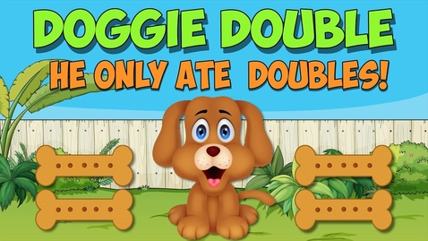 Thumbnail for entry My Doggie Double- Adding Double Numbers 1-5