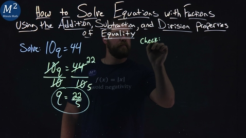 Thumbnail for entry How to Solve Equations with Fractions Using the Division Property of Equality | 10q=44 | Minute Math