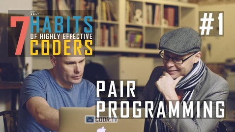 Thumbnail for entry Pair Programming: 7 Habits of Highly Effective Coders