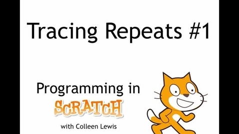 Thumbnail for entry Programming in Scratch: Tracing Repeats #1