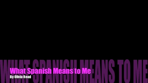 Thumbnail for entry What Spanish Means to Me