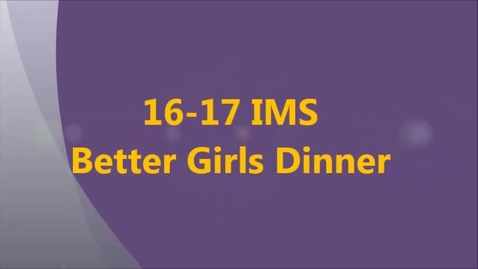 Thumbnail for entry 16-17 IMS Better Girls Club Dinner