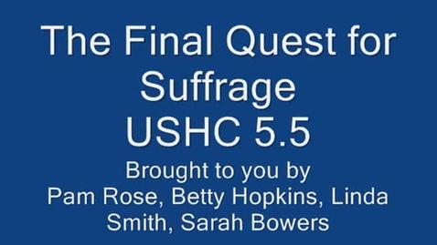 Thumbnail for entry The Final Quest for Suffrage