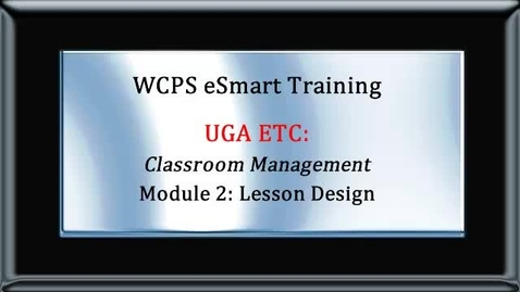 Thumbnail for entry eSMART UGA Module 2 Lesson Design