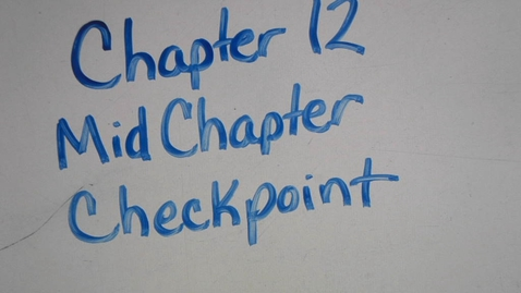 Thumbnail for entry 12 Midchapter checkpoint.mp4