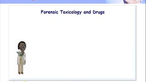 Thumbnail for entry Forensic Science - Toxicology and Drugs
