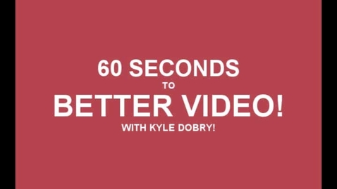 Thumbnail for entry 60 Seconds to Better Video- Composition