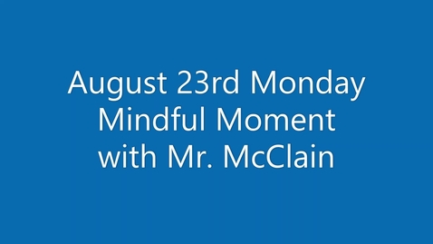 Thumbnail for entry 08-23 Mindful Monday