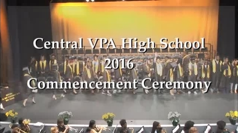 Thumbnail for entry SLPS's Central VPA High School 2016 Commencement Ceremonies