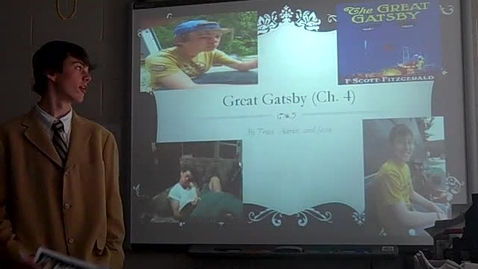 Thumbnail for entry The Great Gatsby Chapter 4 PowerPoint presentation -- Aaron Longe, Jesse Roy, and Trace Kimler