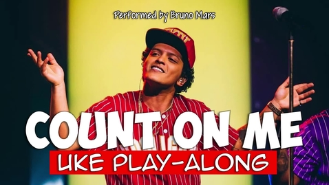 Thumbnail for entry Count On Me (ukulele play-along) Key C