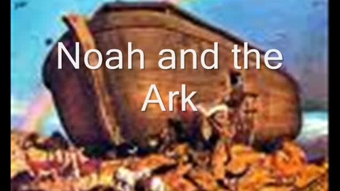 Thumbnail for entry Noah and the Ark