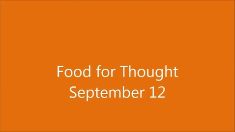 Thumbnail for entry Food for Thought September 12th