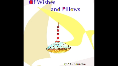 Thumbnail for entry Of Wishes and Pillows  by A.C. Koudelka