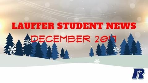 Thumbnail for entry Lauffer Student News December 2017