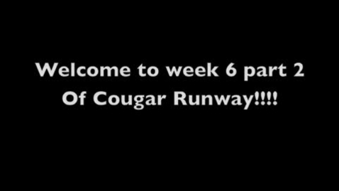 Thumbnail for entry Cougar Runway Week 6 Part 2