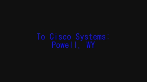 Thumbnail for entry To Cisco Systems: Powell WY