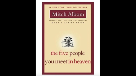 Thumbnail for entry Albom, Mitch - The Five People You Meet in Heaven