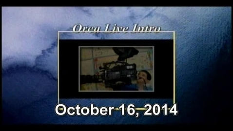 Thumbnail for entry Orca LIve October 16, 2014