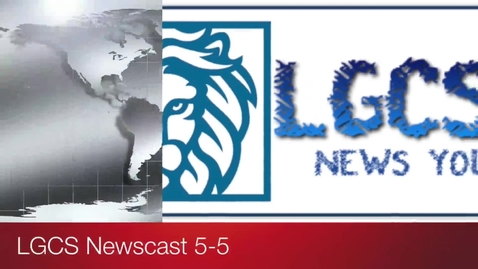 Thumbnail for entry LGCS Newscast 5-5