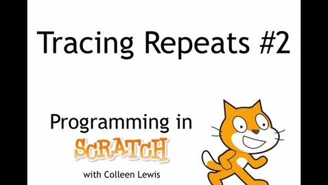 Thumbnail for entry Programming in Scratch: Tracing Repeats #2