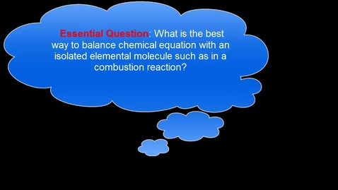 Thumbnail for entry Balancing chemical equations with fractions for the last elemental molecule