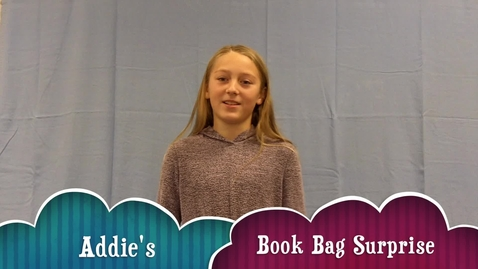 Thumbnail for entry Addie's Book Bag Surprise