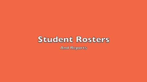 Thumbnail for entry Student Rosters