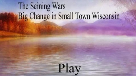 Thumbnail for entry Seining Wars: Big Changes in Small Town Wisconsin