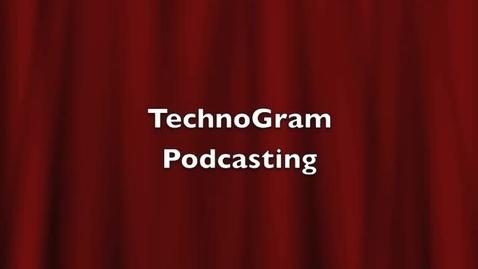 Thumbnail for entry TechnoGram Podcasting