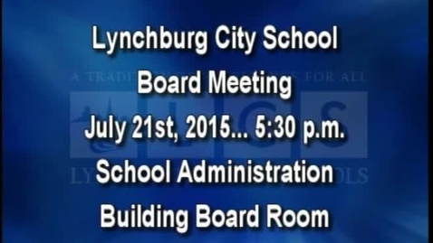 Thumbnail for entry July 21st, 2015 LCS Board Meeting
