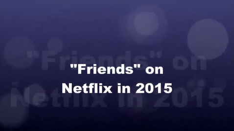 Thumbnail for entry Students react to Friends coming to Netflix