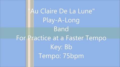 Thumbnail for entry Au Claire De La Lune - Band - Faster Tempo